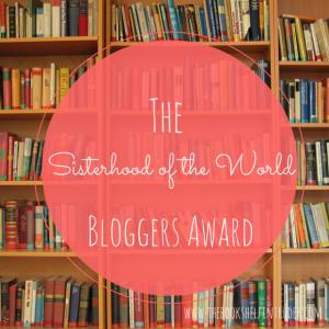 The 'Sisterhood of the World' Bloggers Award